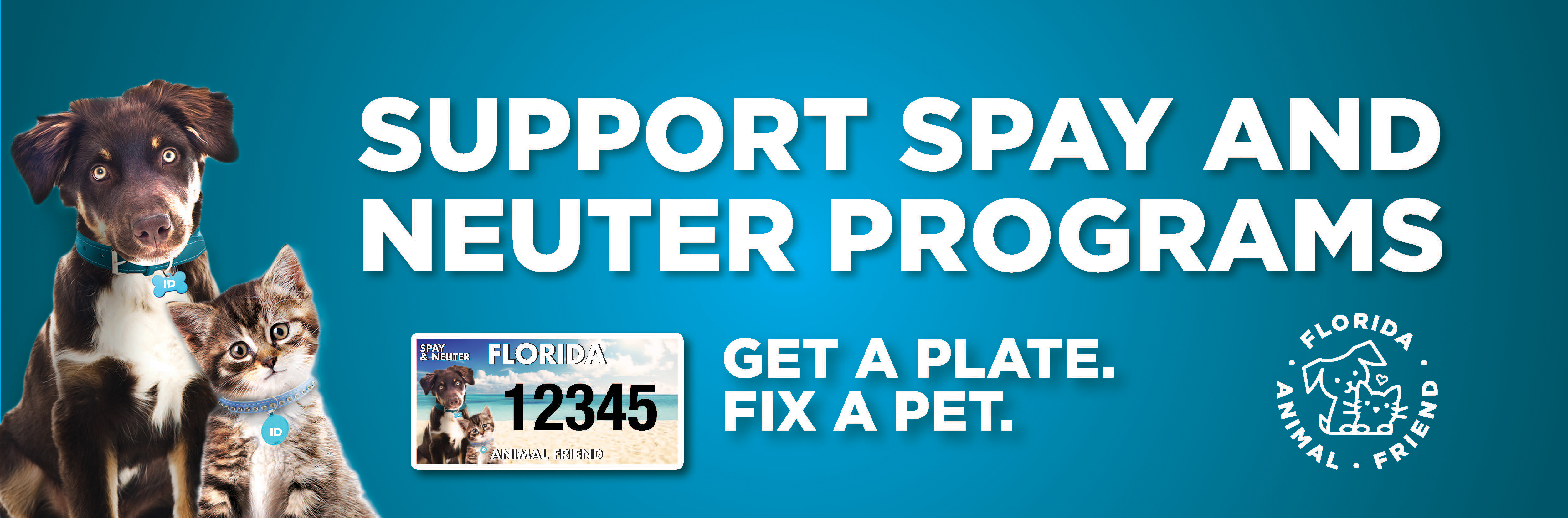 Support Spay and Neuter Programs.  Get a Plate. Fix a Pet. Florida Animal Friend